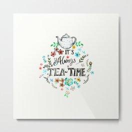It's always teatime - 2 Metal Print