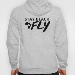 Stay Black and Fly Hoody