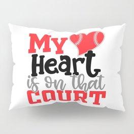 My HeartIs On That Court Pillow Sham