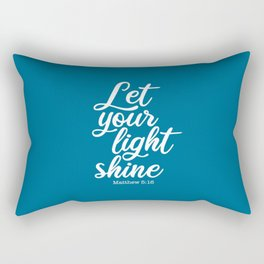 Let your light shine. Matthew Rectangular Pillow