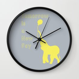 Elephant with Balloon: Tomorrow is a New Day Wall Clock