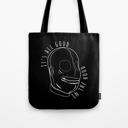 All Good In The Hood - BDSM Funny Tote Bag