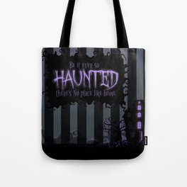 Be it ever so Haunted, there's no place like Home - Dark Gray Tote Bag