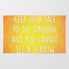 Keep Your Face to the Sunshine Rug