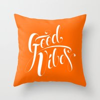 good vibes Throw Pillows featuring Good Vibes by Roberlan Borges