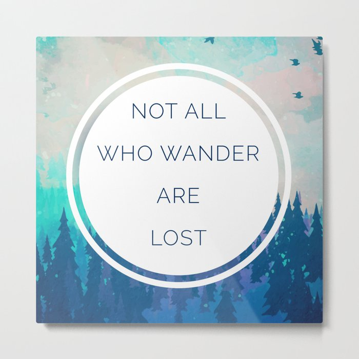 All Who Wander Travel Quote Metal Print