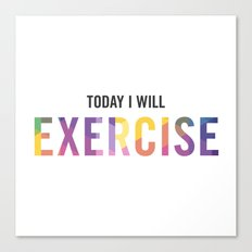 New Year's Resolution Poster - TODAY I WILL EXERCISE Canvas Print