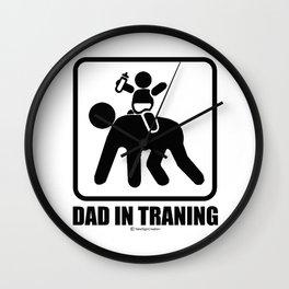 Dad in training Wall Clock