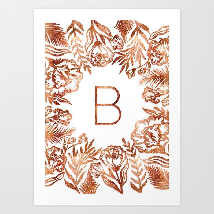 Letter B Faux Rose Gold Glitter Flowers Art Print By Ekaterinac