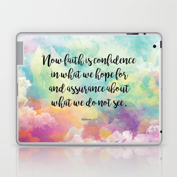 Faith Bible Quote, Hebrews 11:1 Laptop & iPad Skin by studiocitrine