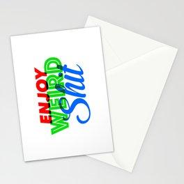 Enjoy Weird Shit Stationery Cards