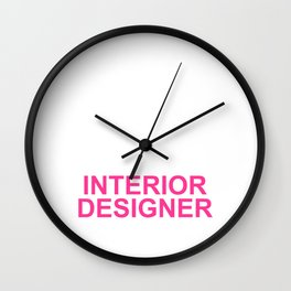 Keep Calm And Let The Interior Designer Handle It Wall Clock