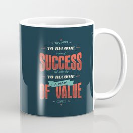 TRY NOT TO BECOME A MAN OF SUCCESS Coffee Mug