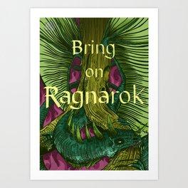 Bring on Ragnarok Art Print