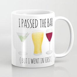 I Passed The Bar (But I Went In First) Coffee Mug