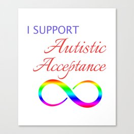 Makes a great gift Tee Acceptance Design I support Canvas Print