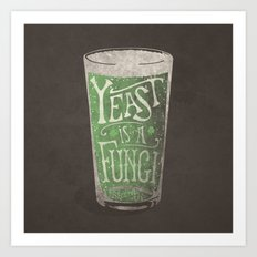 St. Patricks Variation - Yeast is a Fungi Art Print