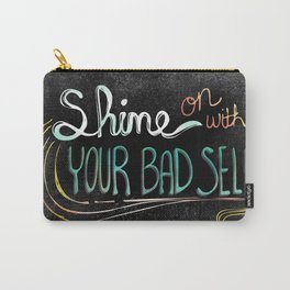 Shine On With Your Bad Self Carry-All Pouch