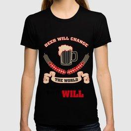 beer change the world  - I love beer T-shirt