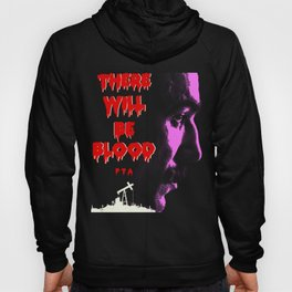 THERE WILL BE BLOOD Hoody