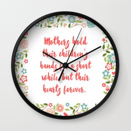 Mothers Hold Their Children Quote Wall Clock