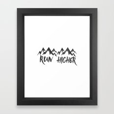 Run Higher  Framed Art Print