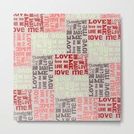 LOVE ME Tyography Print-Wedding, Valetines Day, Love Metal Print