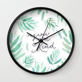 You are Kind Wall Clock