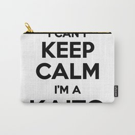 I cant keep calm I am a KAITO Carry-All Pouch