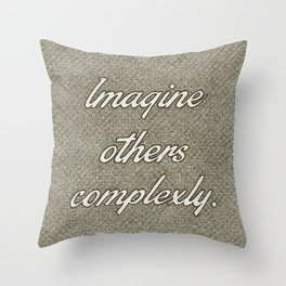 Imagine Others Complexly Throw Pillow