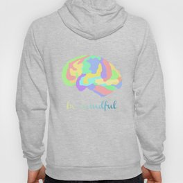 Be Mindful Hoody