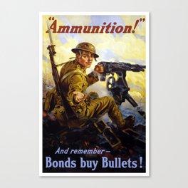 Bonds Buy Bullets -- World War I Canvas Print