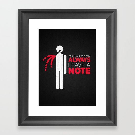 And that's why you always leave a note.  Framed Art Print