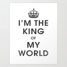 I'm the King of my World Art Print