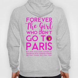The Girl Who Didn't Go To Paris Hoody