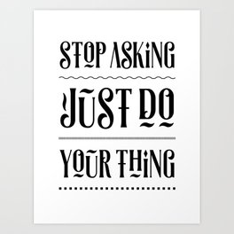 Just do Your Thing – Motivating Quote. Art Print