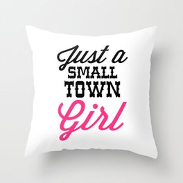 Small Town Girl Music Quote Throw Pillow