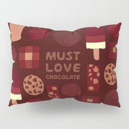 Must Love Chocolate Pillow Sham