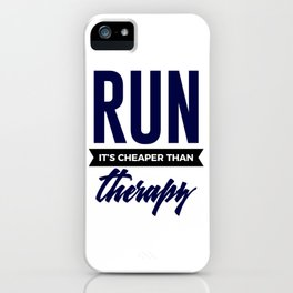 Run It's Cheaper Than Therapy iPhone Case