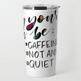 May Your Days Be... Travel Mug