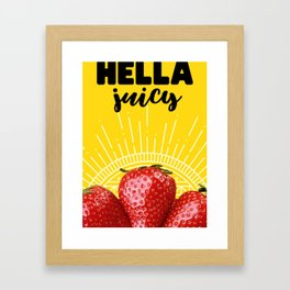 Hella Juicy Framed Art Print