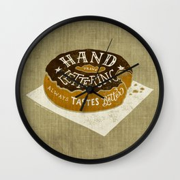 hand drawn lettering always tastes better Wall Clock