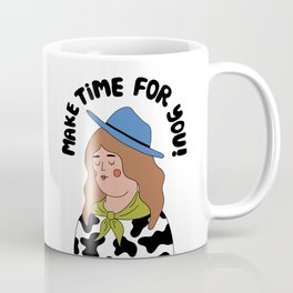 Make Time For You Coffee Mug
