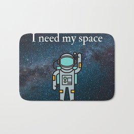 I need my space Bath Mat