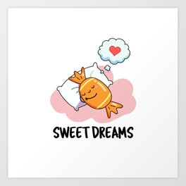 Sweet Dream Cute Candy Pun Art Print