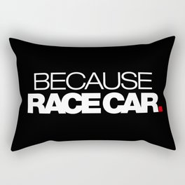 BECAUSE RACE CAR v2 HQvector Rectangular Pillow