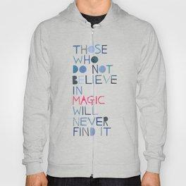 Believe in magic... Hoody