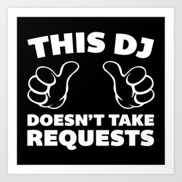 DJ Requests Rave Quote Art Print