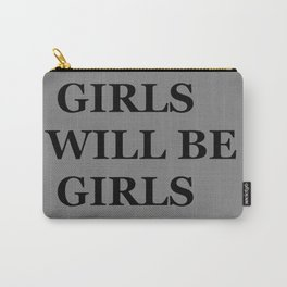 """"""" GIRLS WILL BE GIRLS"""" UNIVERSAL TRUTH FOLK SAYINGS Carry-All Pouch"""
