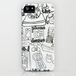 if the phone doesn't ring, it's me iPhone Case